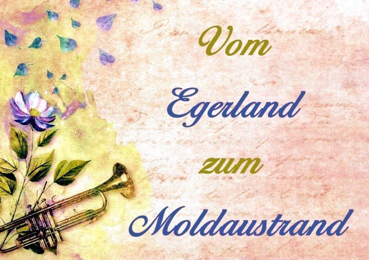 Vom Egerland zum Moldaustrand